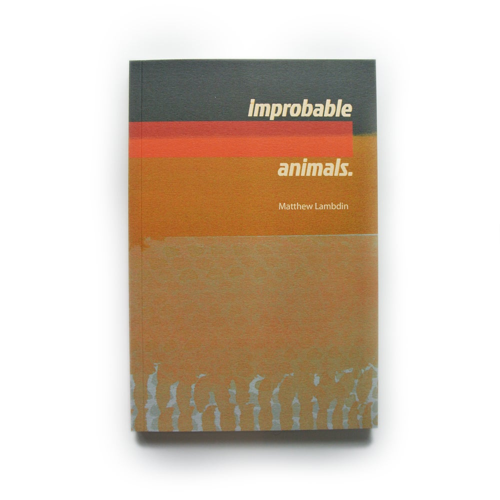 Improbable Animals Matthew Lambdin